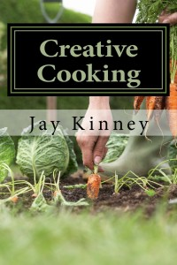 Creative_Cooking_Cover_for_Kindle Jay Kinney 2016
